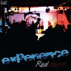 Experience Real Church