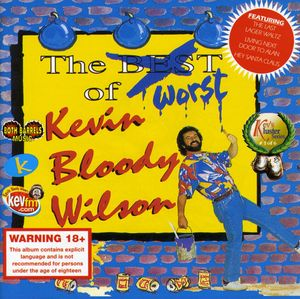 The Worst of Kevin Bloody Wilson