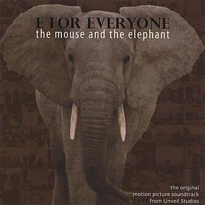 E for Everyone: The Mouse and the Elephant (Original Motion Picture Soundtrack)