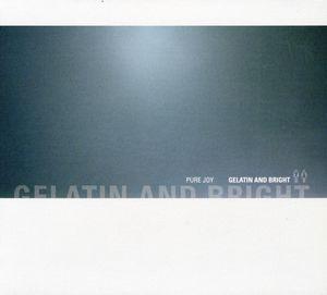 Gelatin and Bright