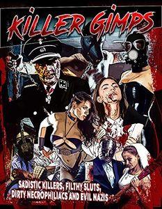 Killer Gimps: Sadistic Killers Filthy Sluts Dirty
