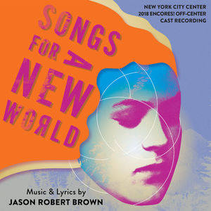 Songs For A New World (2018 Encores) Off-center Cast Recording