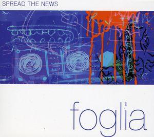 Foglia: Spread the News