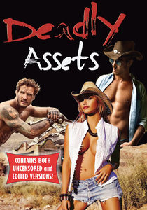 Deadly Assets (Contains Edited And Uncensored Versions)