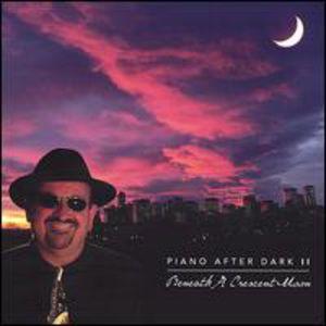 Piano After Dark II Beneath a Crescent Moon