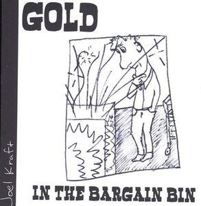 Gold in the Bargain Bin