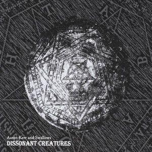 Dissonant Creatures