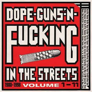 Dope Guns & F***ing In The Streets:1988-98 /  Var