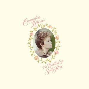 Ballad Of Sally Rose , Emmylou Harris