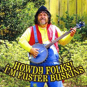 Howdy Folks! I'm Fuster Buskins!