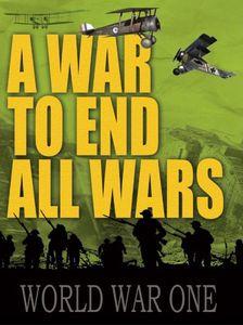 A War to End All Wars: World War One