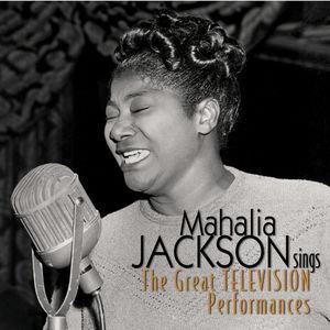 Mahalia Jackson Sings: The Great Television Performances