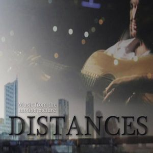 Distances (Music From the Motion Picture)