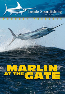 Inside Sportfishing: Marlin At The Gate - Cabo San Lucas