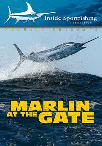 Inside Sportfishing: Marlin At The Gate - Cabo San Lucas