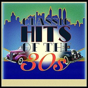 Classic Hits Of The 30s /  Various [Import]