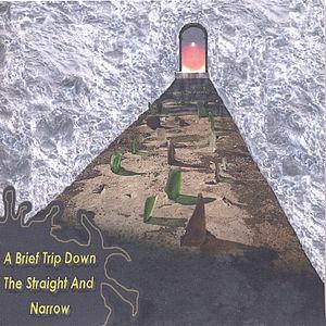 Brief Trip Down the Straight & Narrow