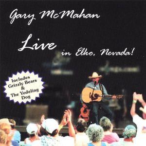Gary McMahan Live in Elko Nevada