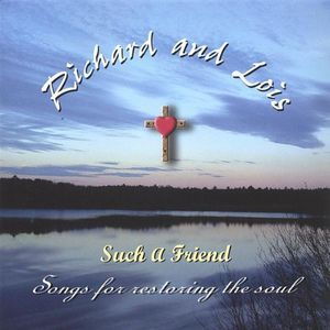 Such a Friend-Songs for Restoring the Soul