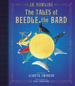 TALES OF BEEDLE THE BARD THE ILLUSTRATED EDITION