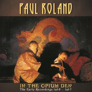 In the Opium Den: Early Recordings 1980-87 [Import]