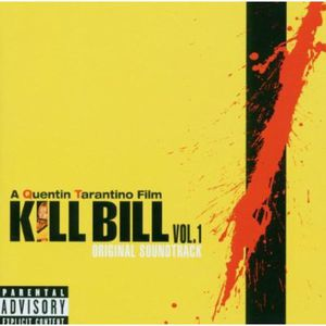 Kill Bill: Volume 1 (Original Soundtrack) [Explicit Content]