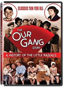 The Our Gang Story: A History of the Little Rascals