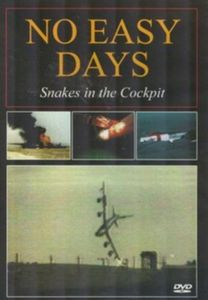 No Easy Days - Snakes in the Cockpit