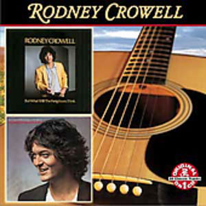 But What Will the Neighbors Think/ Rodney Crowell
