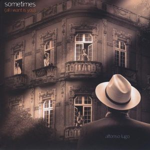 Sometimes (All I Want Is You)