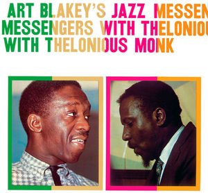 Art Blakey's Jazz Messengers With Thelonious Monk