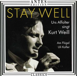 Stay Well: 17 Songs By Kurt Weill