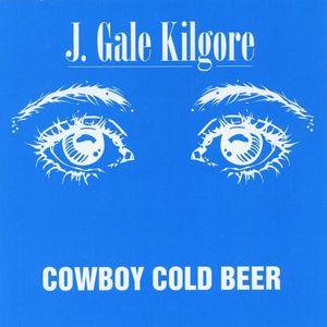 Kilgore, J. Gale : Cowboy Cold Beer