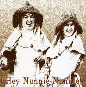 Hey! Nunnie! Nunnie!