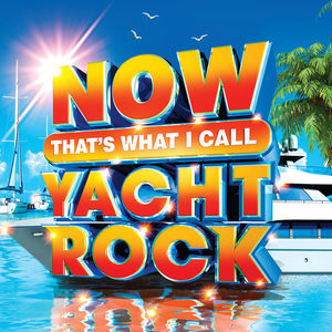 Now That's What I Call Yacht Rock (Various Artists) , Various Artists