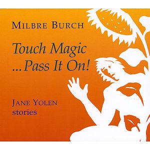 Touch Magicpass It on: Jane Yolen Stories