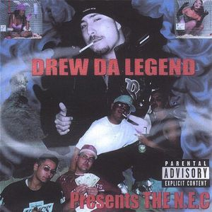 Drew Da Legend Presents the N.E.C.