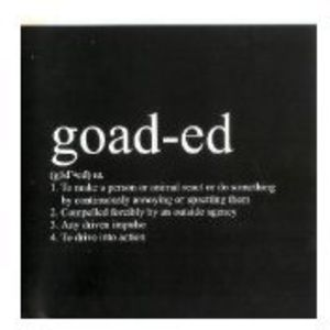 Goaded