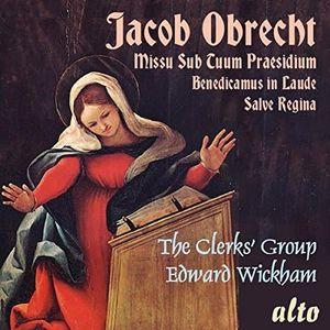 OBRECHT: Missa Sub Tuum Praesidium, 5 Motets