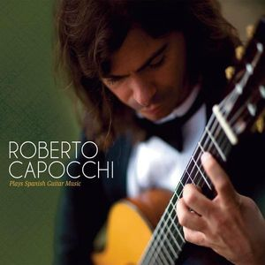 Roberto Capocchi Plays Spanish Guitar Music