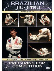Brazilian Jiu-Jitsu: Preparing for Competition