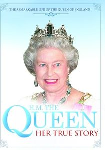 H.M. the Queen Her True Story