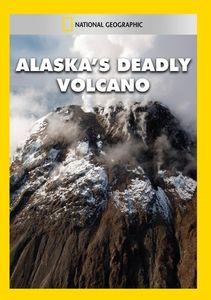 Alaska's Deadly Volcano