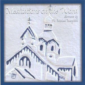 Meditations on the Word-Sermons By FR. Michael Mar