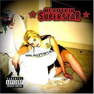Headtrip Superstar : Beautiful