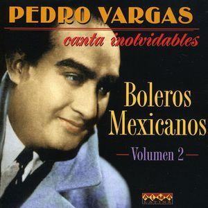 Canta Inolvidables Boleros, Vol. 2