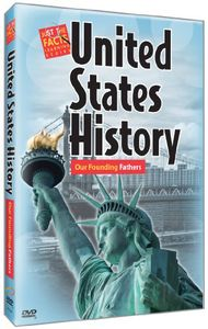 Just the Facts: United States History: Our Founding Fathers