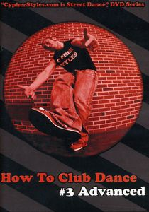 How to Club Dance 3