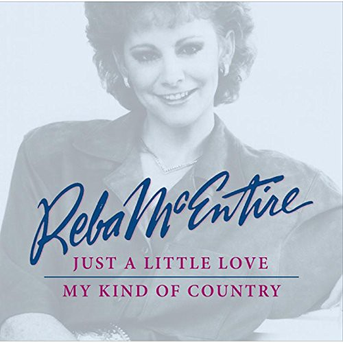 Reba Mcentire - Just A Little / My Kind Of Country (2 On 1)