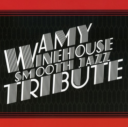 Amy Winehouse Smooth Jazz Tribute